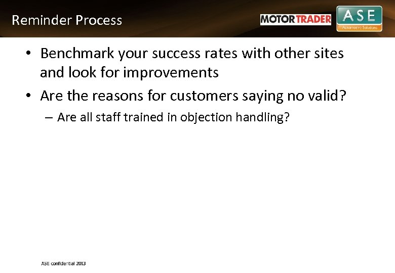 Reminder Process • Benchmark your success rates with other sites and look for improvements