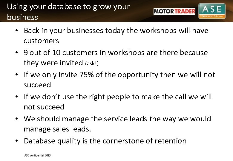 Using your database to grow your business • Back in your businesses today the