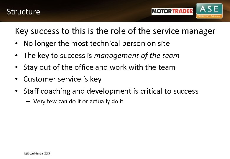 Structure Key success to this is the role of the service manager • •