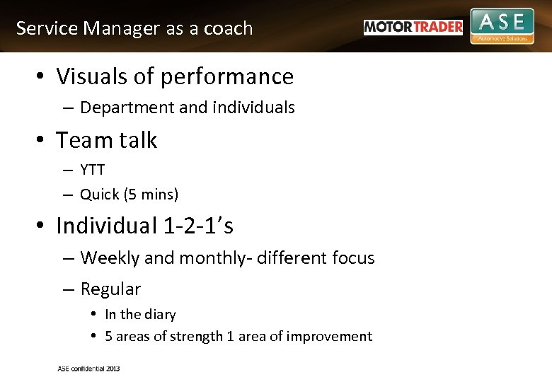 Service Manager as a coach • Visuals of performance – Department and individuals •