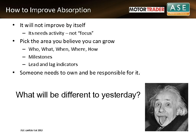 How to Improve Absorption • It will not improve by itself – Its needs