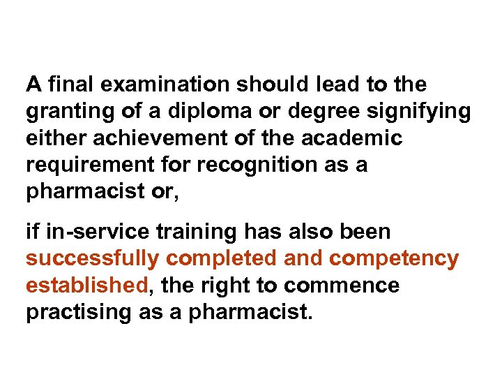 A final examination should lead to the granting of a diploma or degree signifying