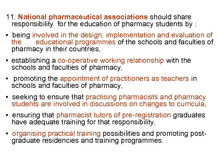 11. National pharmaceutical associations should share responsibility for the education of pharmacy students by