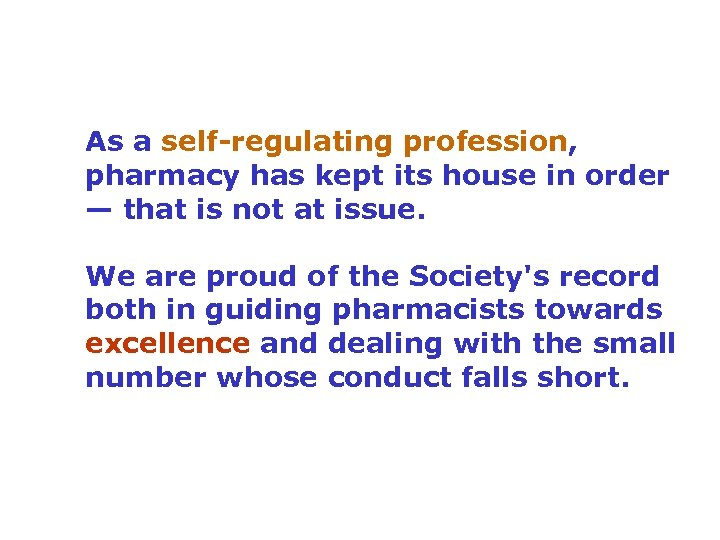 As a self-regulating profession, pharmacy has kept its house in order — that is