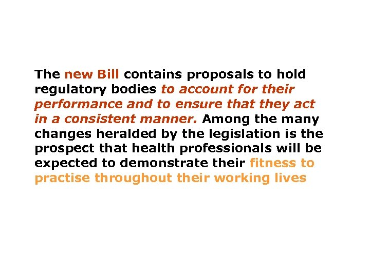 The new Bill contains proposals to hold regulatory bodies to account for their performance