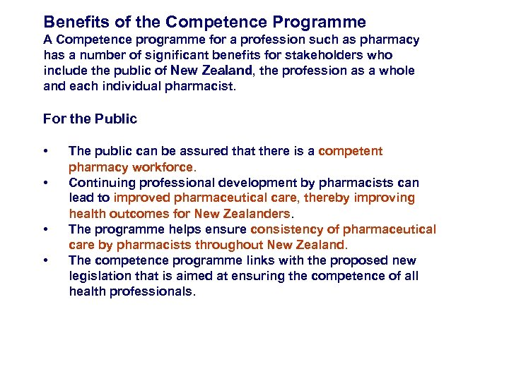 Benefits of the Competence Programme A Competence programme for a profession such as pharmacy