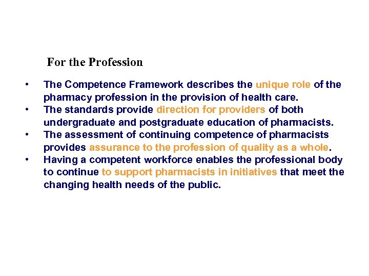 For the Profession • • The Competence Framework describes the unique role of the