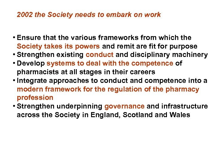 2002 the Society needs to embark on work • Ensure that the various frameworks