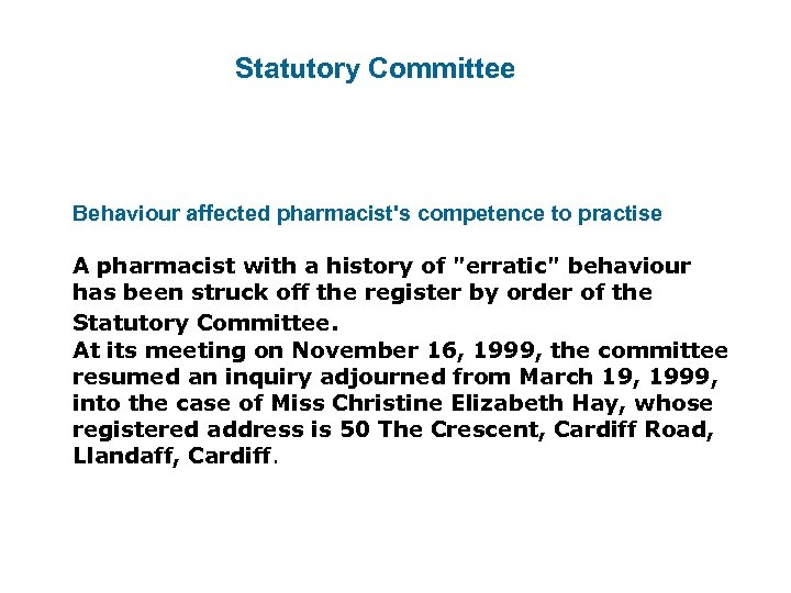 Statutory Committee Behaviour affected pharmacist's competence to practise A pharmacist with a history of