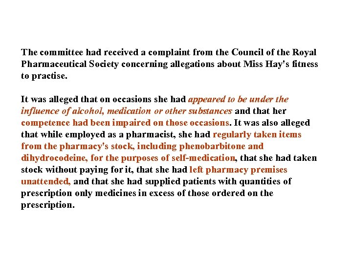 The committee had received a complaint from the Council of the Royal Pharmaceutical Society