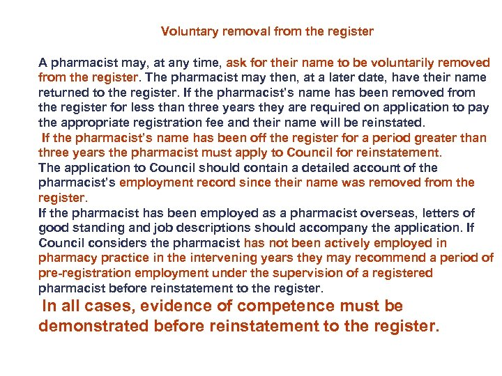 Voluntary removal from the register A pharmacist may, at any time, ask for their