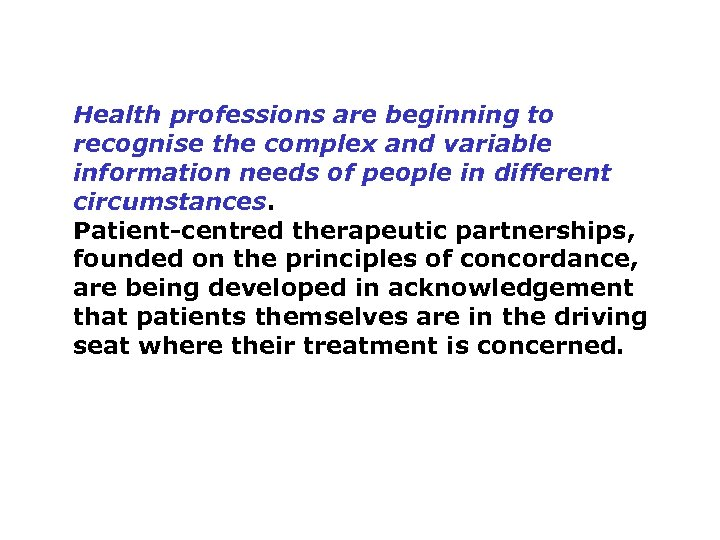 Health professions are beginning to recognise the complex and variable information needs of people