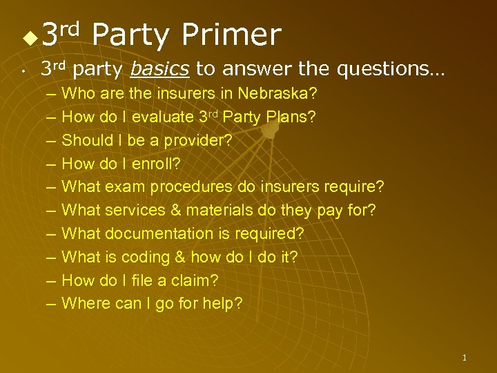 3 rd Party Primer • 3 rd party basics to answer the questions… –