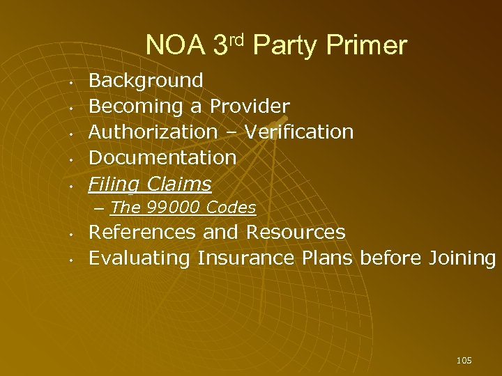 NOA 3 rd Party Primer • • • Background Becoming a Provider Authorization –