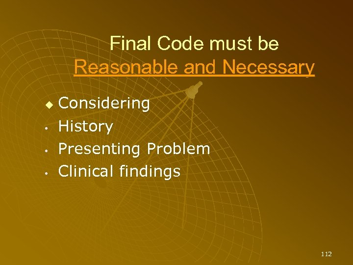 Final Code must be Reasonable and Necessary • • • Considering History Presenting Problem