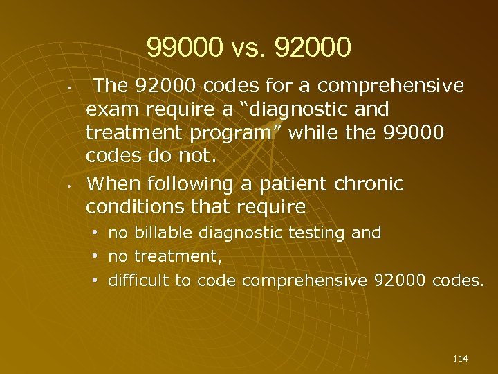 99000 vs. 92000 • • The 92000 codes for a comprehensive exam require a