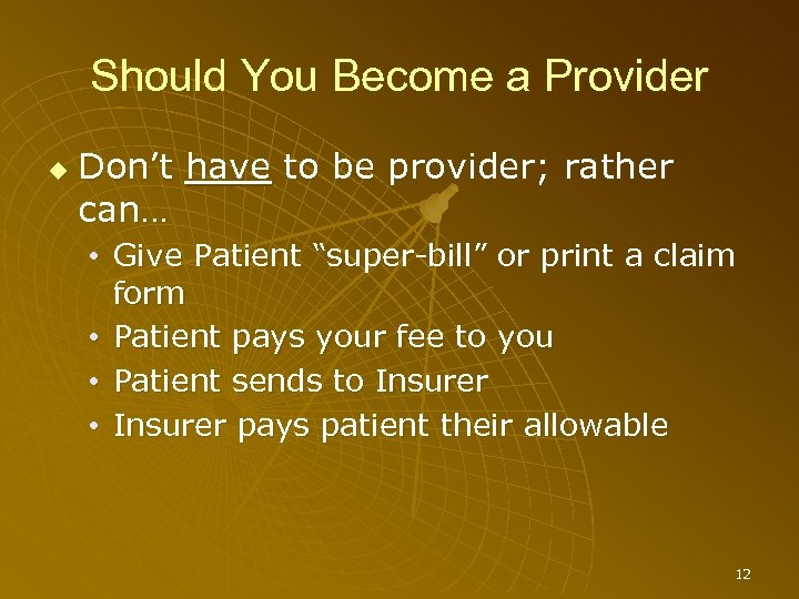Should You Become a Provider Don't have to be provider; rather can… • Give