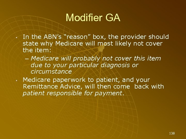 "Modifier GA • • In the ABN's ""reason"" box, the provider should state why"