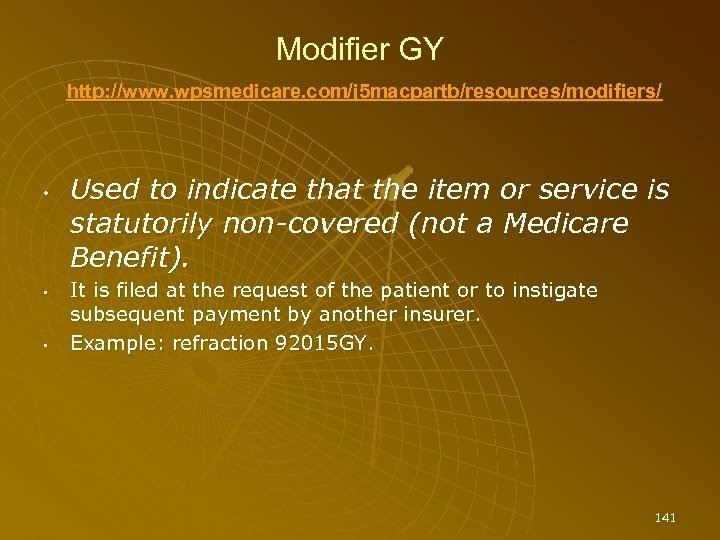 Modifier GY http: //www. wpsmedicare. com/j 5 macpartb/resources/modifiers/ • • • Used to indicate