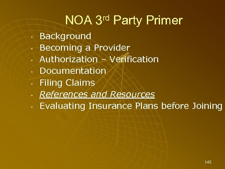 NOA 3 rd Party Primer • • Background Becoming a Provider Authorization – Verification