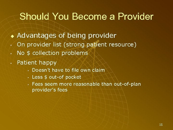 Should You Become a Provider Advantages of being provider • On provider list (strong