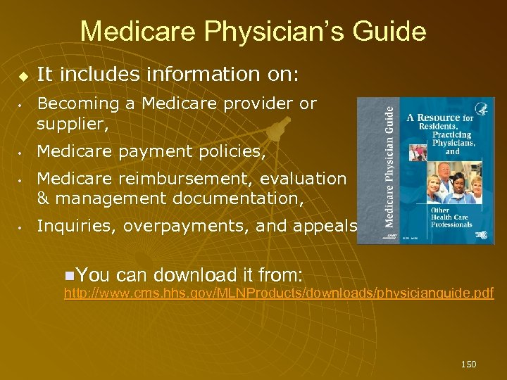 Medicare Physician's Guide • • It includes information on: Becoming a Medicare provider or