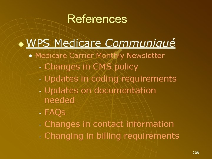 References WPS Medicare Communiqué • Medicare Carrier Monthly Newsletter • • • Changes in