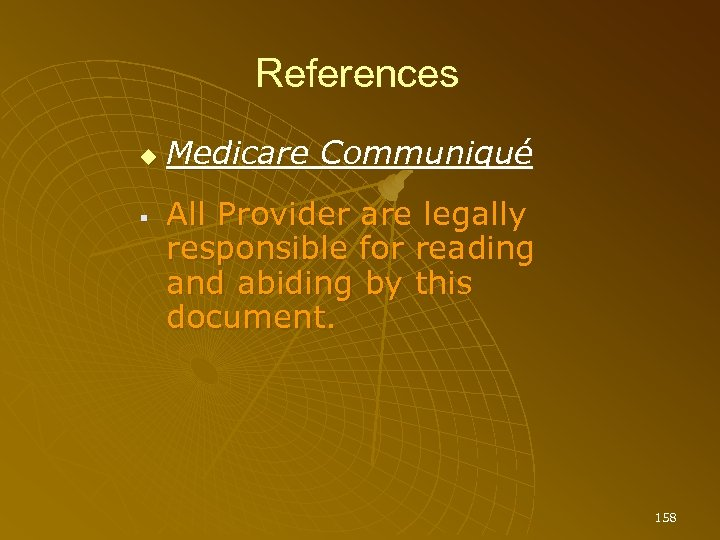 References Medicare Communiqué All Provider are legally responsible for reading and abiding by this