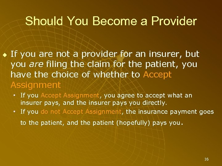Should You Become a Provider If you are not a provider for an insurer,