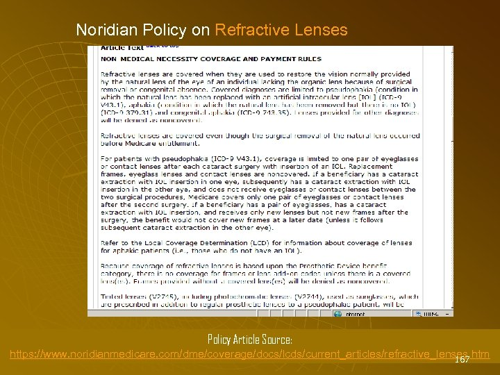 Noridian Policy on Refractive Lenses Policy Article Source: https: //www. noridianmedicare. com/dme/coverage/docs/lcds/current_articles/refractive_lenses. htm 167