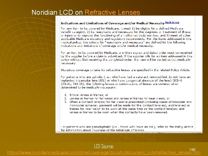 Noridian LCD on Refractive Lenses LCD Source: 168 https: //www. noridianmedicare. com/dme/coverage/docs/lcds/current_lcds/refractive_lenses. htm