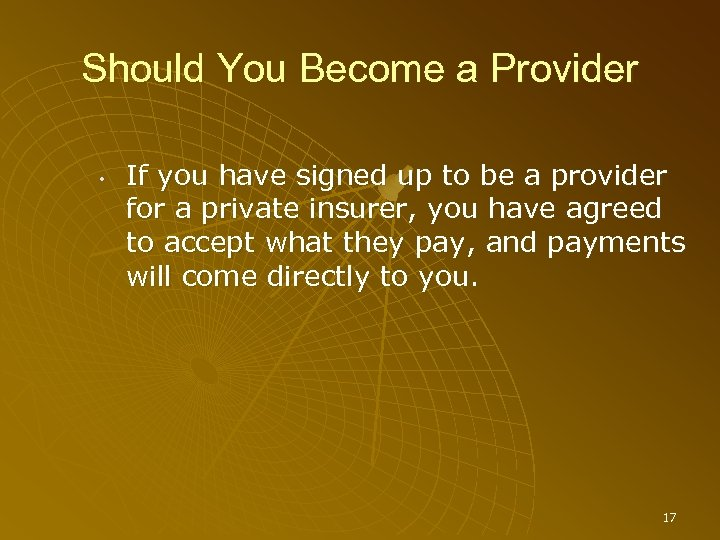 Should You Become a Provider • If you have signed up to be a