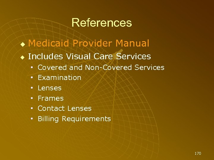 References Medicaid Provider Manual Includes Visual Care Services • • • Covered and Non-Covered