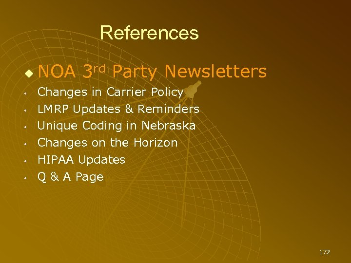 References • • • NOA 3 rd Party Newsletters Changes in Carrier Policy LMRP