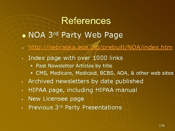 References NOA 3 rd Party Web Page http: //nebraska. aoa. org/prebuilt/NOA/index. htm Index page