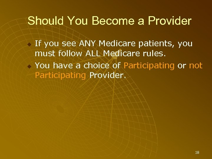 Should You Become a Provider If you see ANY Medicare patients, you must follow