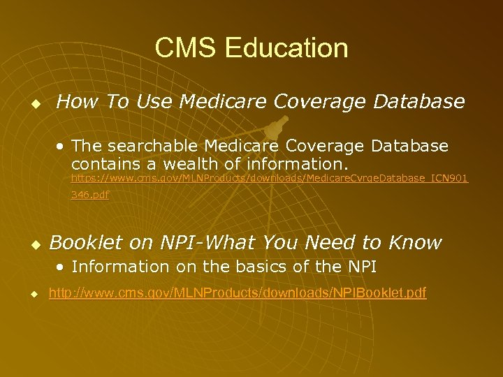 CMS Education How To Use Medicare Coverage Database • The searchable Medicare Coverage Database