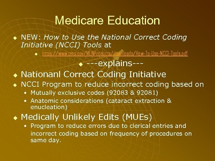 Medicare Education NEW: How to Use the National Correct Coding Initiative (NCCI) Tools at