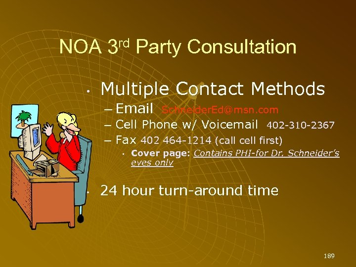 NOA 3 rd Party Consultation • Multiple Contact Methods – Email Schneider. Ed@msn. com