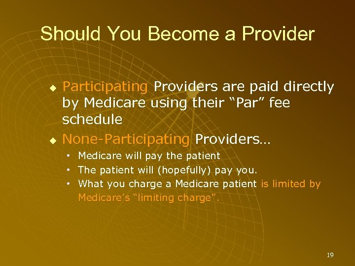 Should You Become a Provider Participating Providers are paid directly by Medicare using their