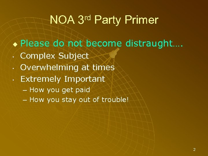 NOA 3 rd Party Primer • • • Please do not become distraught…. Complex