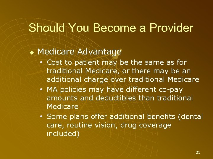 Should You Become a Provider Medicare Advantage • Cost to patient may be the