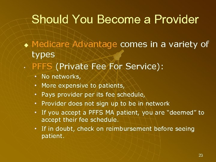 Should You Become a Provider • Medicare Advantage comes in a variety of types