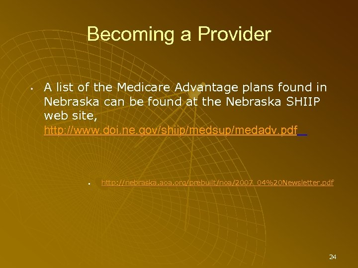 Becoming a Provider • A list of the Medicare Advantage plans found in Nebraska