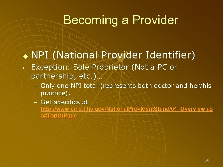 Becoming a Provider • NPI (National Provider Identifier) Exception: Sole Proprietor (Not a PC