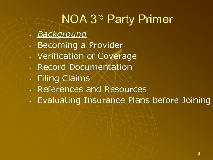 NOA 3 rd Party Primer • • Background Becoming a Provider Verification of Coverage