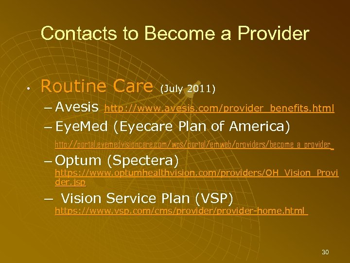 Contacts to Become a Provider • Routine Care (July 2011) – Avesis http: //www.