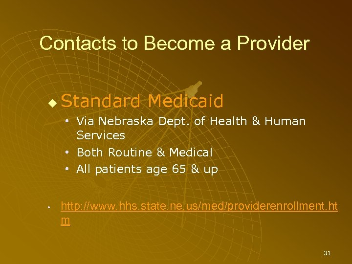 Contacts to Become a Provider Standard Medicaid • Via Nebraska Dept. of Health &