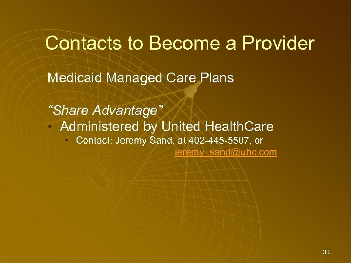 "Contacts to Become a Provider Medicaid Managed Care Plans ""Share Advantage"" • Administered by"