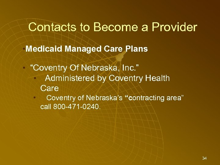 "Contacts to Become a Provider • Medicaid Managed Care Plans • ""Coventry Of Nebraska,"